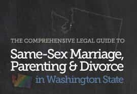New Legal Guide on Same-Sex Marriage, Parenting | Divorce in WA State