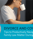 Discovery: Gathering Information for Divorces During COVID-19