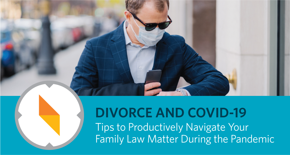 COVID-19: Preparing for Divorce Trial When the Court is Ready