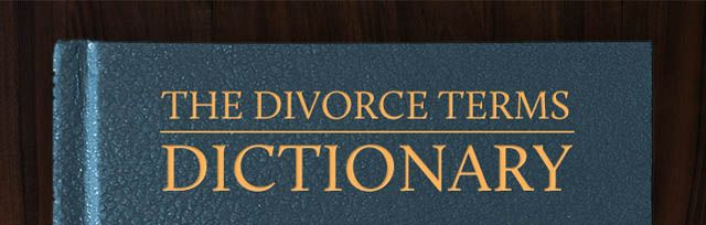 The Divorce Terms Dictionary