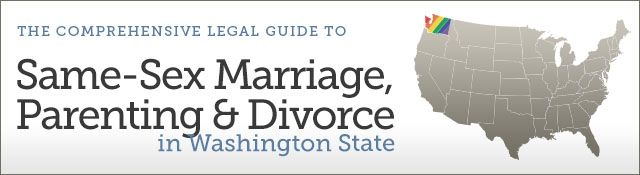 Same-Sex Marriage, Parenting & Divorce in Washington State