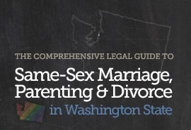 Legal Guide to Same-Sex Marriage, Parenting & Divorce in Washington State