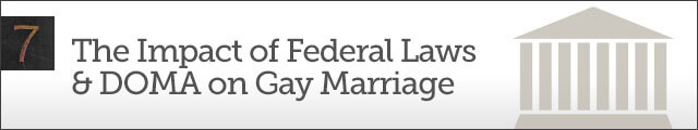 Chapter 7 - The Impact of Federal Laws & DOMA on Gay Marriage